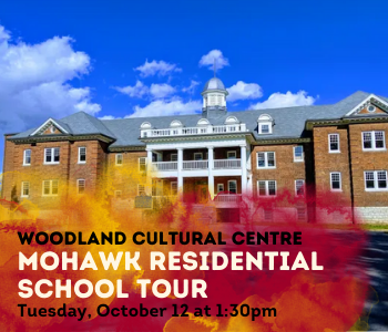 Virtual Mohawk Residential School Tour with Woodland Cultural Centre